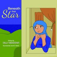 Beneath that Star, written by Sally Meadows and illustrated by Sarah E. Nickel