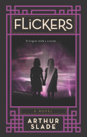 Flickers, by Arthur Slade