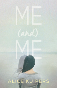 Me (and) Me, by Alice Kuipers